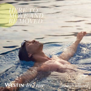 Read more about the article Let's Rise Above It All: Westin's Wellness-Focused Campaign Is Leading The Way For Travellers Across Asia-Pacific To Move And Be Moved